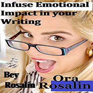 Infuse Emotional Impact in Your Writing: How to Get Your Readers Invested, Harness Your Creativity, Think Outside the Box, Be a Better Writer cover art
