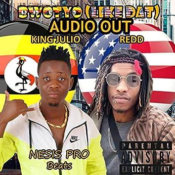 Bwotyo (Like Dat) [feat. King Julio]