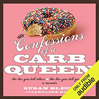 Confessions of a Carb Queen     A Memoir              By:                                                                                                                                 Susan Blech,                                                                                        Caroline Bock                               Narrated by:                                                                                                                                 Aimee Jolson                      Length: 8 hrs and 32 mins     86 ratings     Overall 4.1