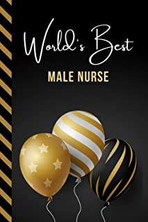 World's Best Male Nurse: Greeting Card and Journal Gift All-In-One Book! / Small Lined Composition Notebook / Birthday - C...