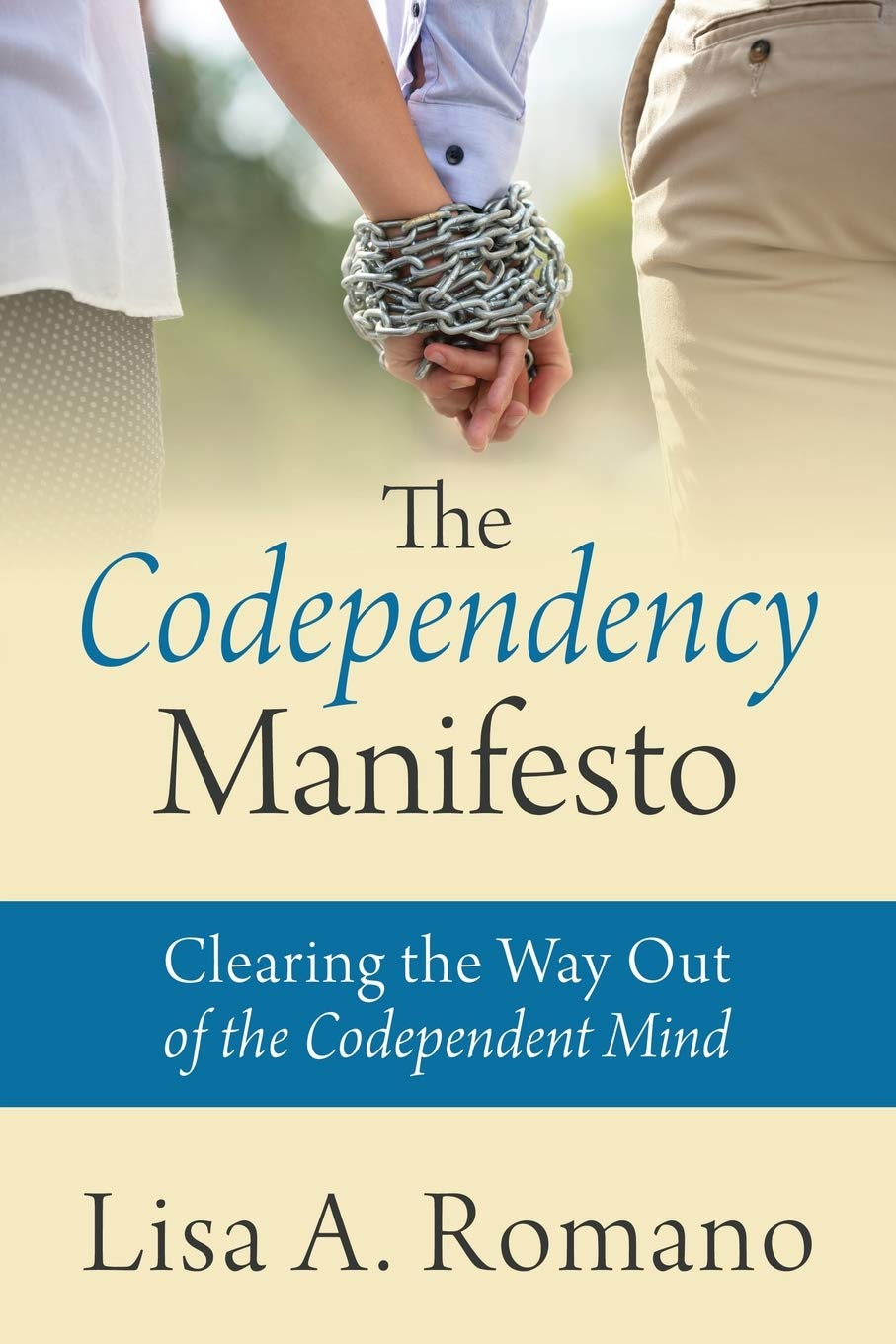Image OfThe Codependency Manifesto: Clearing The Way Out Of The Codependent Mind
