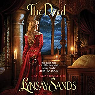 The Deed                   By:                                                                                                                                 Lynsay Sands                               Narrated by:                                                                                                                                 Chloe Lynn                      Length: 10 hrs and 44 mins     9 ratings     Overall 4.6