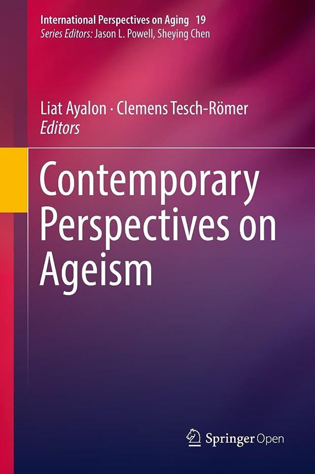 雷雨機関浸すContemporary Perspectives on Ageism (International Perspectives on Aging Book 19) (English Edition)