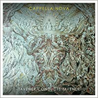 Tavener conducts Tavener by Cappella Nova