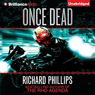 Once Dead     A Rho Agenda Novel              By:                                                                                                                                 Richard Phillips                               Narrated by:                                                                                                                                 MacLeod Andrews                      Length: 11 hrs and 4 mins     1,388 ratings     Overall 4.3