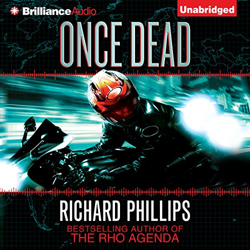 Once Dead     A Rho Agenda Novel              By:                                                                                                                                 Richard Phillips                               Narrated by:                                                                                                                                 MacLeod Andrews                      Length: 11 hrs and 4 mins     1,410 ratings     Overall 4.3