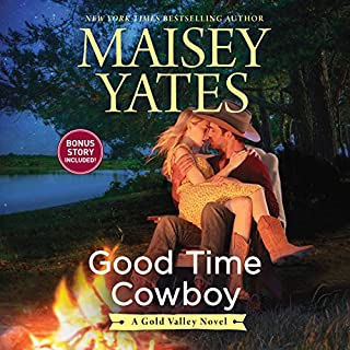 Good Time Cowboy     Gold Valley Series, Book 3              Written by:                                                                                                                                 Maisey Yates                               Narrated by:                                                                                                                                 Suzanne Elise Freeman                      Length: 14 hrs and 50 mins     1 rating     Overall 5.0