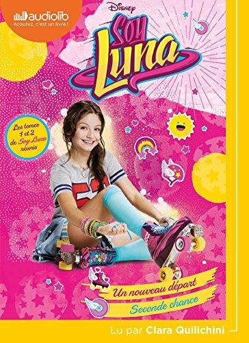 Soy Luna 1 - un Nouveau Depart / Soy Luna 2 - Seconde Chance: Livre audio 1 CD MP3
