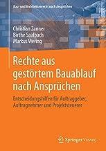 Rechte aus gestörtem Bauablauf nach Ansprüchen: Entscheidungshilfen für Auftraggeber, Auftragnehmer und Projektsteuerer (Bau- und Architektenrecht nach Ansprüchen) (German Edition)