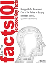 Studyguide for Alexander's Care of the Patient in Surgery by Rothrock, Jane C., ISBN 9780323136754