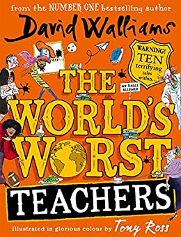 The World's Worst Teachers by [David Walliams, Tony Ross]