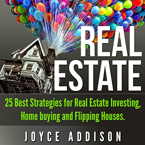 Real Estate: 25 Best Strategies for Real Estate Investing, Home Buying, and Flipping Houses cover art