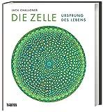 Die Zelle: Ursprung des Lebens - Jack Challoner