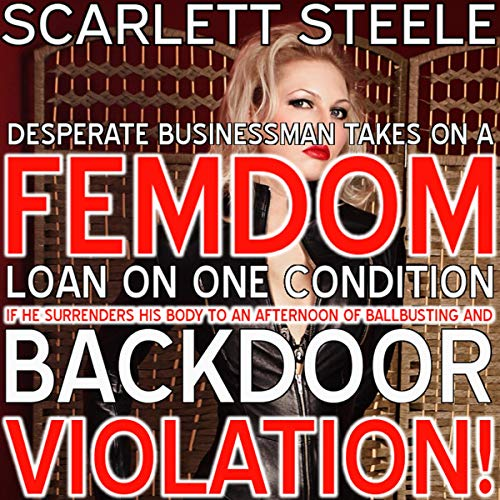 Desperate Businessman Takes on a Femdom Loan on One Condition - If He Surrenders His Body to an Afternoon of Ballbusting and Back Door Violation! audiobook cover art