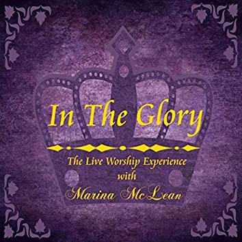 In the Glory (The Live Worship Experience)