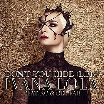 Don't You Hide (L.I.B.)