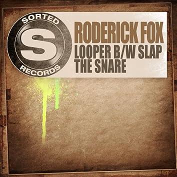 Looper b/w Slap The Snare