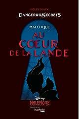 Disney Dangerous Secrets - Maléfique : Au coeur de la Lande Format Kindle