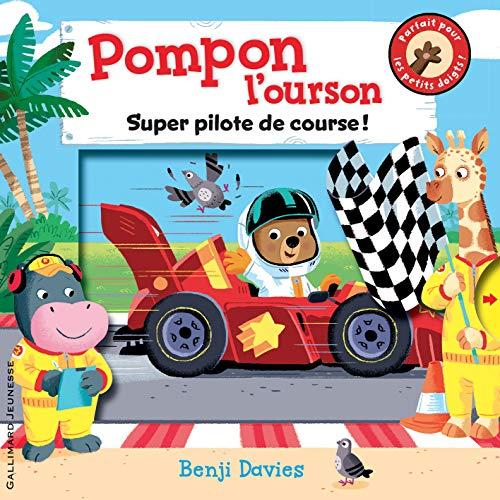 Pompon l'ourson super pilote de course! (Petite Enfance)