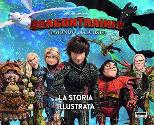 Dragon Trainer. Il mondo nascosto. La storia illustrata