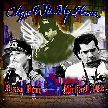 Clique Wit My Homiz (feat. Bizzy Bone)