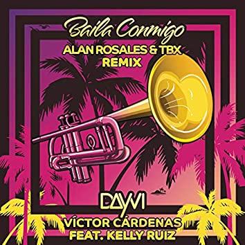 Baila Conmigo (Alan Rosales & TBX Remix)
