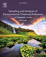 Sampling and Analysis of Environmental Chemical Pollutants, Second Edition: A Complete Guide