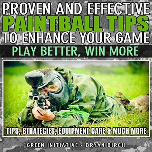 Proven and Effective Paintball Tips to Enhance Your Game cover art