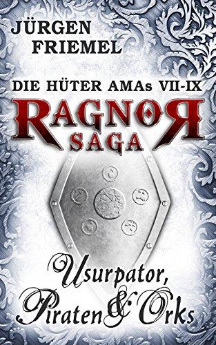 Usurpator, Piraten & Orks: Die Hüter Amas 7-9 (Sammelband: Die Hüter Amas 3)