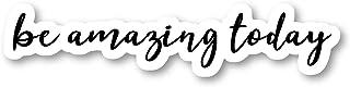 ملصق مكتوب عليه Be Amazing Today ملصقات ملهمة - ملصقات الكمبيوتر المحمول - 2.5 بوصة ملصق الفينيل - الكمبيوتر المحمول والها...