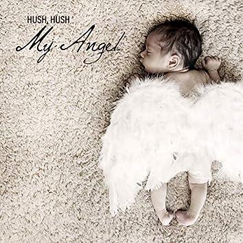 Hush, Hush My Angel - Ambient New Age Sleep Music Dedicated to Newborns, Goodbye Lullaby, Self Hipnose, Sleep Baby Sleep, Soft Sound, Cradle Song