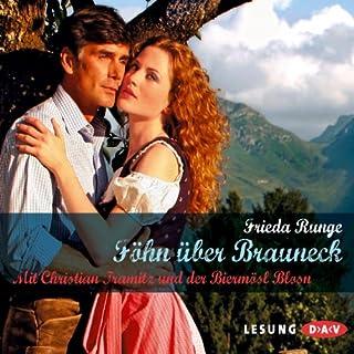 Föhn über Brauneck                   Autor:                                                                                                                                 Frieda Runge                               Sprecher:                                                                                                                                 Christian Tramitz                      Spieldauer: 2 Std. und 39 Min.     12 Bewertungen     Gesamt 3,4