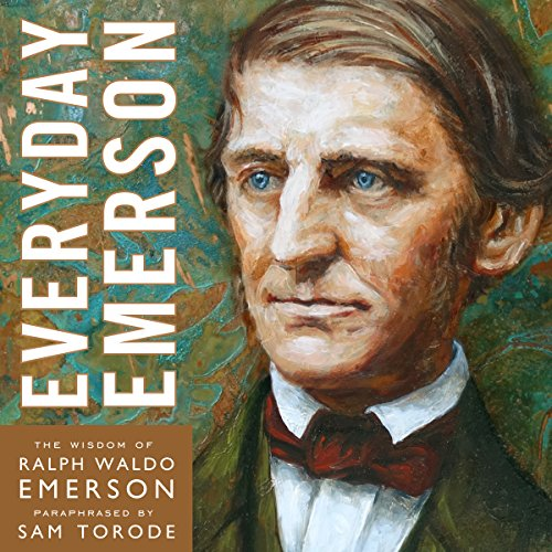 Everyday Emerson: The Wisdom of Ralph Waldo Emerson Paraphrased audiobook cover art