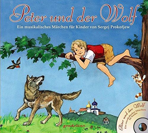 Peter und der Wolf + CD. Ein musikalisches Märchen für Kinder von Sergej Prokofjew: Für Kinder schon ab 4 Jahre.