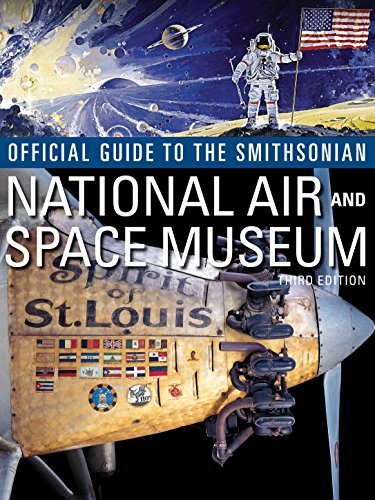 Compare Textbook Prices for Official Guide to the Smithsonian National Air and Space Museum 3rd Edition ISBN 9781588342676 by Smithsonian Institution