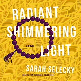 Radiant Shimmering Light                   Written by:                                                                                                                                 Sarah Selecky                               Narrated by:                                                                                                                                 Lisa Flanagan                      Length: 11 hrs and 56 mins     1 rating     Overall 4.0