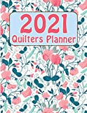 2021 Quilters Planner: Quilt Planning Book For Quilters With Daily Pattern Planning, Quilting Gifts For Quilters