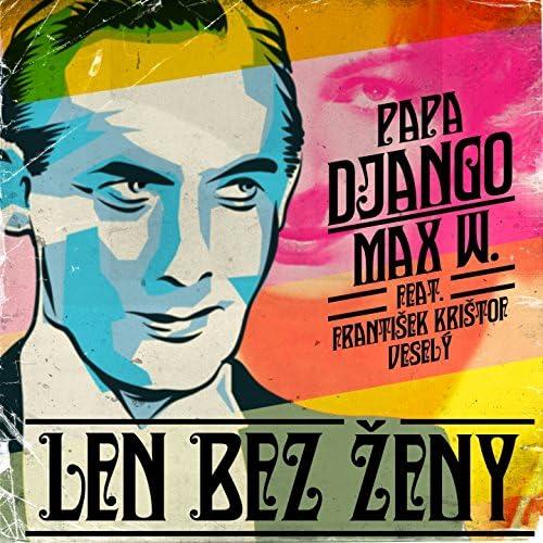 Papa Django, Max W. feat. František Krištof Veselý