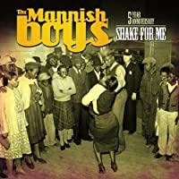 Shake For Me by The Mannish Boys (2010-03-16)