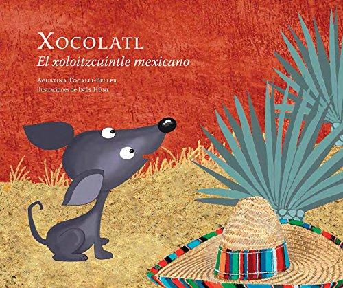 Xocolatl, el xoloitzcuintle mexicano (Spanish Edition)