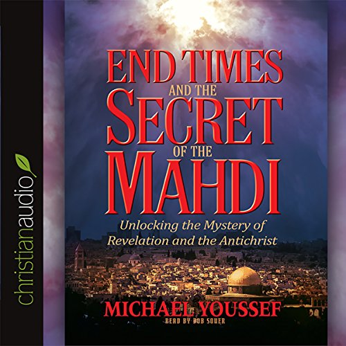 End Times and the Secret of the Mahdi audiobook cover art