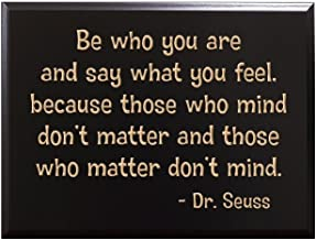 TimberCreekDesign Be who You are and say What You Feel, Because Those who Mind Don't Matter and Those who Matter Don't Mind. Dr. Seuss Decorative Carved Wood Sign Quote, Black