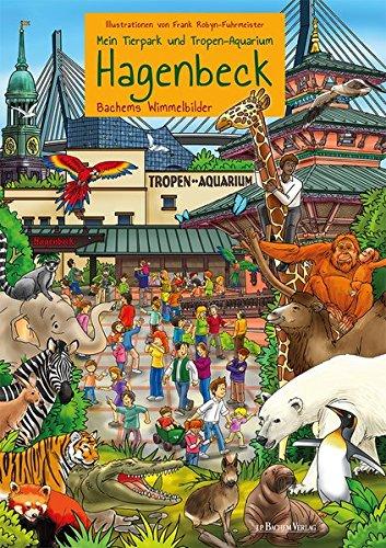 Mein Tierpark und Tropenaquarium Hagenbeck: Bachems Wimmelbilder