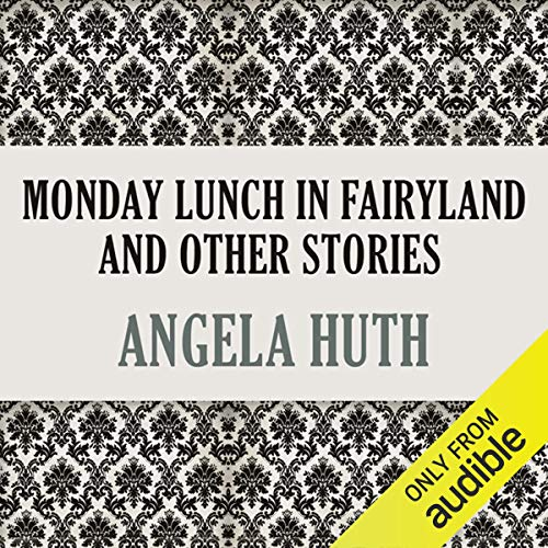 Monday Lunch In Fairyland and Other Stories                   By:                                                                                                                                 Angela Huth                               Narrated by:                                                                                                                                 Joe Jameson                      Length: 7 hrs and 10 mins     1 rating     Overall 4.0