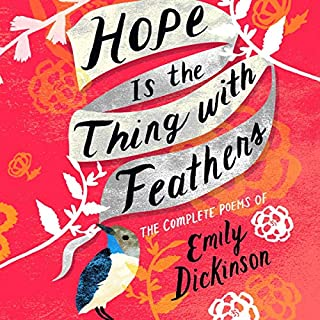 Hope Is the Thing with Feathers                   Written by:                                                                                                                                 Emily Dickinson                               Narrated by:                                                                                                                                 Amy Landon                      Length: 4 hrs and 21 mins     Not rated yet     Overall 0.0