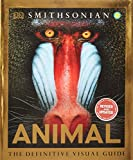 Animal: The Definitive Visual Guide Hardcover – August 29, 2011 by DK Publishing (Author)