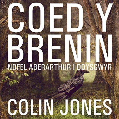 Coed y Brenin [King's Wood] audiobook cover art