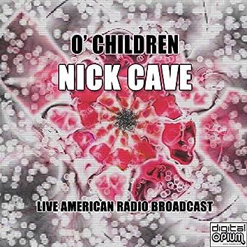 O' Children (Live)