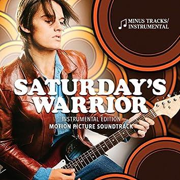 Saturday's Warrior (Original Motion Picture Soundtrack) [Instrumental Edition]