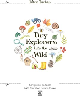 Tiny Explorers: Into the Wild - Companion Workbook: Build Your Own Nature Journal